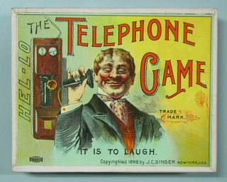 Hel-Lo the Telephone Game, 1898 From JC Singer, Courtesy of The Strong, Rochester, NY
