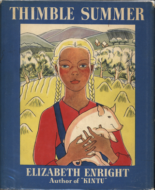 Thimble Summer by Elizabeth Enright  1938  The Strong  Rochester  New York.